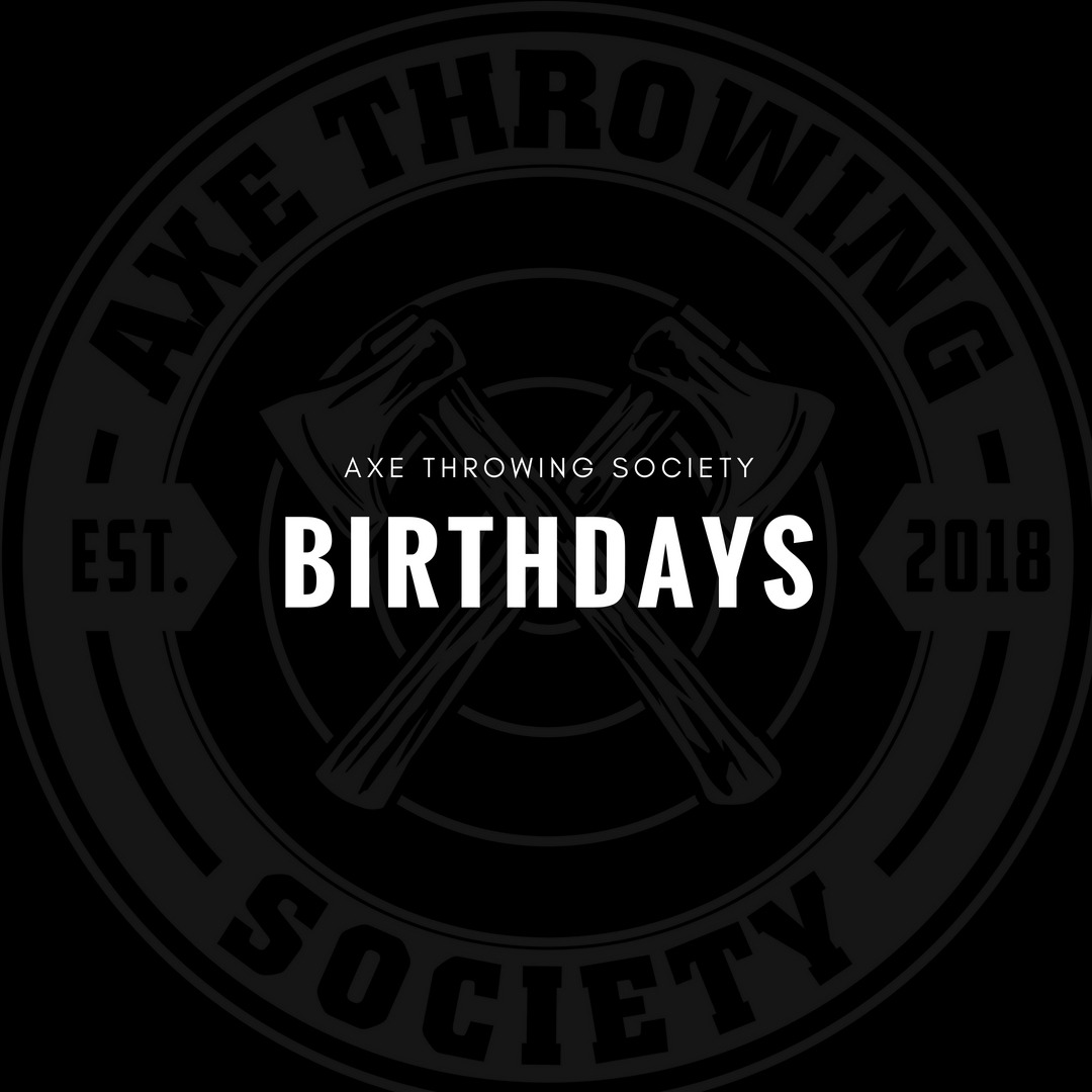 Birthday Party - Unique Birthday - Axe Throwing Society - Indoor Axe Throwing - South Florida - Fort Lauderdale - Pompano - Miami - Wynwood